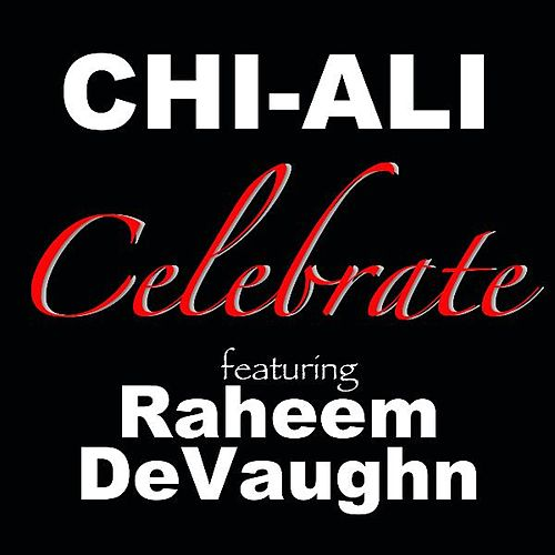Celebrate (feat. Raheem DeVaughn) by Chi-Ali