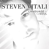Play & Download Language of the Soul by Steven Vitali | Napster
