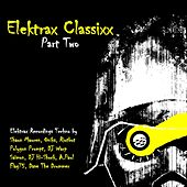Play & Download Elektrax Classixx, Pt. 2 by Various Artists | Napster