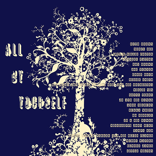 Play & Download All by Yourself by Various Artists | Napster