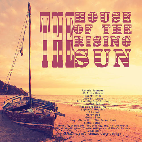 Play & Download The House of the Rising Sun by Various Artists | Napster