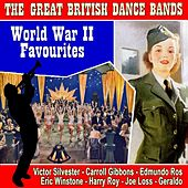 Play & Download The Great British Dance Bands World War ll Favourites by Various Artists | Napster