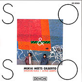 Play & Download So & So: Mukai Meets Gilberto by Astrud Gilberto | Napster