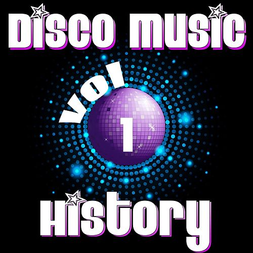 Play & Download Disco Music History, Vol. 1 by Various Artists | Napster