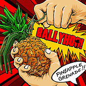 Play & Download Pineapple Grenade by Ballyhoo! | Napster