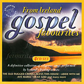 Play & Download Gospel Favourites from Ireland by Various Artists | Napster