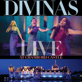 Play & Download Divinas: Live At Chambord Castle by Las Divinas  | Napster