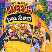 My Name Is Cheech, The School Bus Driver by Cheech Marin