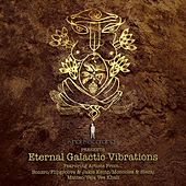 Play & Download The Eternal Galactic Vibrations by Various Artists | Napster