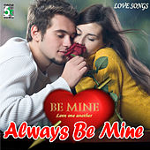 Always Be Mine by Various Artists