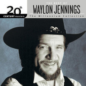 Play & Download The Best of Waylon Jennings: The Millennium Collection by Waylon Jennings | Napster