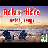 Play & Download Relax Here by Various Artists | Napster