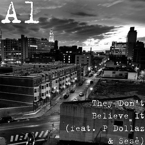 Play & Download They Don't Believe It (feat. P Dollaz & Sese) by Al | Napster