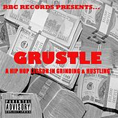 Play & Download RBC Records Presents… Grustle (A Hip Hop Lesson in Grinding & Hustling) by Various Artists | Napster