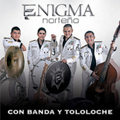 Play & Download Con Banda Y Tololoche by Enigma Norteño | Napster