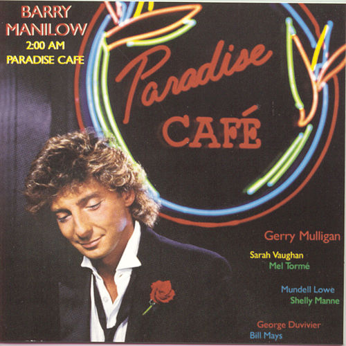 Play & Download 2:00 AM Paradise Cafe by Barry Manilow | Napster