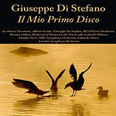 Play & Download Giuseppe di Stefano: Il mio primo disco by Various Artists | Napster