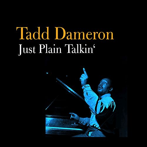 Play & Download Just Plain Talkin' by Tadd Dameron | Napster