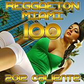 Play & Download Miami 100 Reggaton (2012 Caliente) by Various Artists | Napster