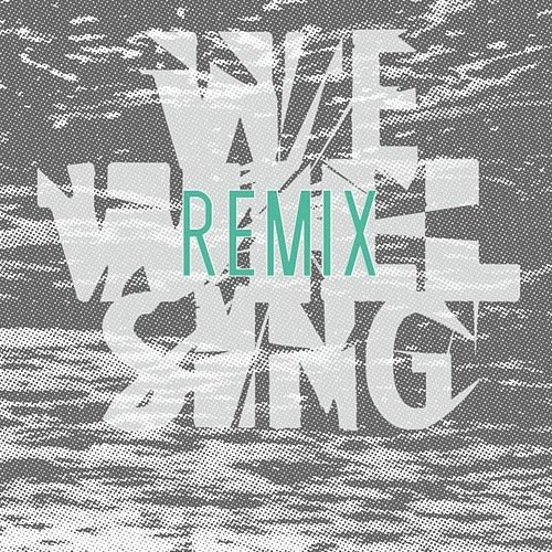 We Will Sing (Remix) - Single by Seeker & Servant