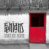 Play & Download Take Me Home by The Fenians | Napster