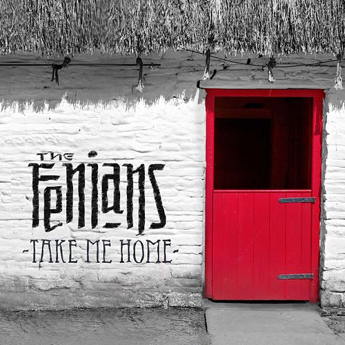 Take Me Home by The Fenians