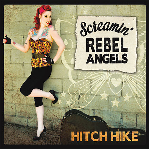 Play & Download Hitch Hike by Screamin' Rebel Angels | Napster