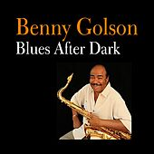 Play & Download Blues After Dark by Benny Golson | Napster