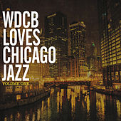 Wdcb Loves Chicago Jazz, Vol. 1 by Various Artists