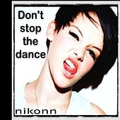 Play & Download Don't Stop the Dance by Nikonn | Napster