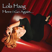 Play & Download Here I Go Again... by Lola Haag | Napster