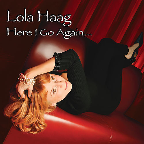 Here I Go Again... by Lola Haag