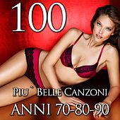 Play & Download 100 Le più belle canzoni 70-80-90 by Various Artists | Napster