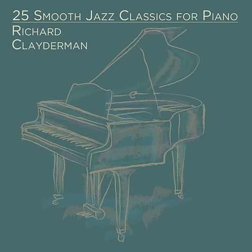 Play & Download 25 Smooth Jazz Classics for Piano by Richard Clayderman | Napster
