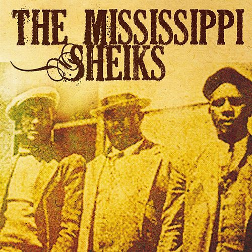 The Mississippi Sheiks by Mississippi Sheiks