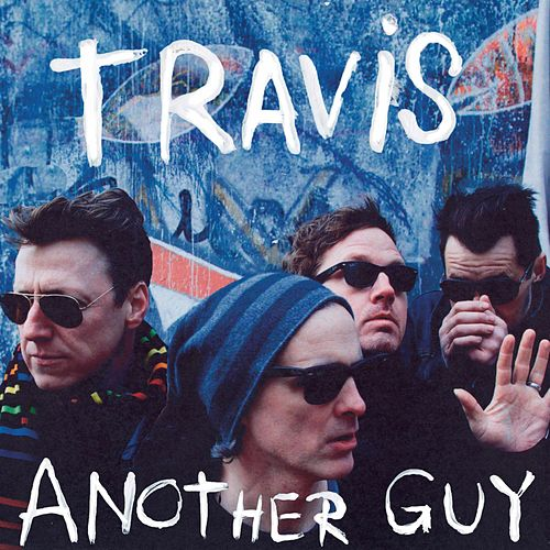 Another Guy by Travis