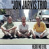Hear No Evil by The Jon Jarvis Trio