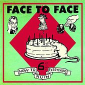 Play & Download How To Ruin Everything by Face to Face | Napster