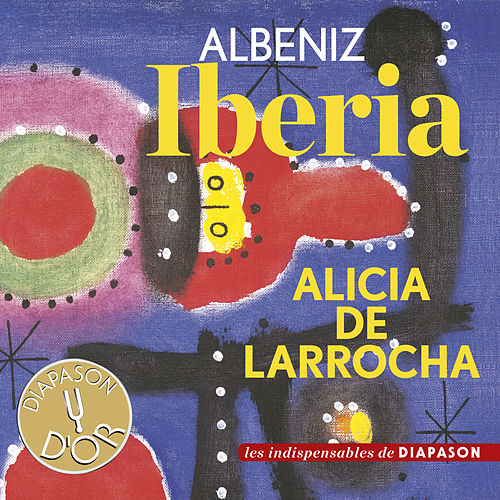 Play & Download Albeniz: Iberia (Les indispensables de Diapason) by Alicia De Larrocha | Napster