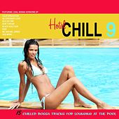 Hotel Chill 9 (15 Chilled Bossa Tracks for Lounging at the Pool) by Various Artists