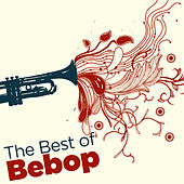 The Best of Bebop by Various Artists