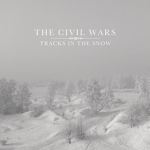 Play & Download Tracks In the Snow by The Civil Wars | Napster