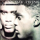 Word 2 The Wize by Dynamic Twins