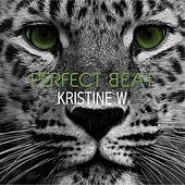 Play & Download Perfect Beat by Kristine W. | Napster