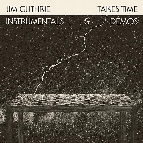 Takes Time Instrumentals & Demos by Jim Guthrie