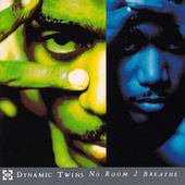 No Room 2 Breathe by Dynamic Twins
