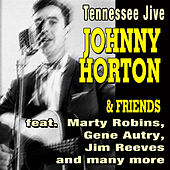Play & Download Tennessee Jive - Johnny Horton & Friends by Various Artists | Napster