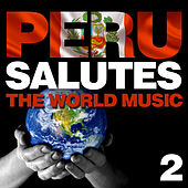 Peru Salutes the World Music, Vol. 2 by Various Artists