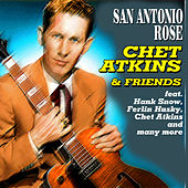 Play & Download San Antonio Rose - Chet Atkins & Friends by Various Artists | Napster