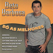 Play & Download Só As Melhores by Beto Barbosa   Napster